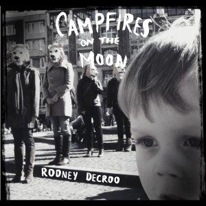 RodneyDeCroo_CampfiresOnTheMoon